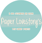 Paper Lovestory's My Week
