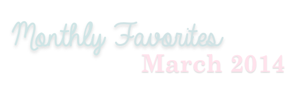 Monthly Faves March